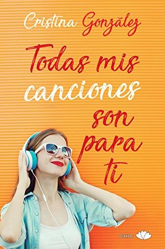 Todas mis canciones son para ti (Chic) (Spanish Edition) by [González