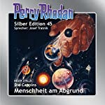 Menschheit am Abgrund (Perry Rhodan Silber Edition 45) | H. G. Ewers,William Voltz,Clark Darlton,K. H. Scheer