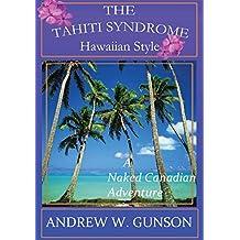 The Tahiti Syndrome-Hawaiian Style