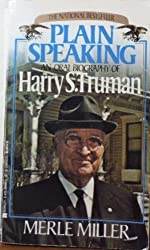 Plain Speaking: On Oral Biography of Harry S. Truman
