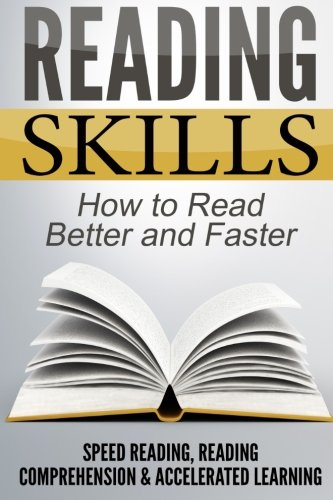 Reading Skills: How to Read Better and Faster - Speed Reading, Reading Comprehension & Accelerated Learning (Brain T