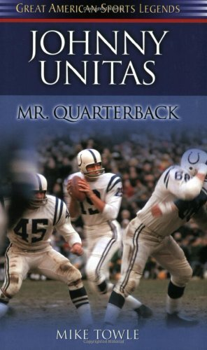 Johnny Unitas: Mr. Quarterback (Great American Sports Legends) by Mike Towle (2003-10-01)