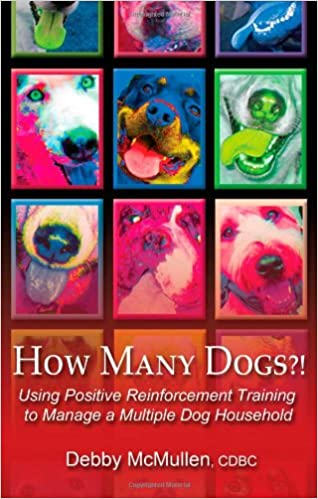 Book How Many Dogs?!: Using Positive Reinforcement Training to Manage a Multiple Dog Household