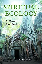 Spiritual Ecology: A Quiet Revolution