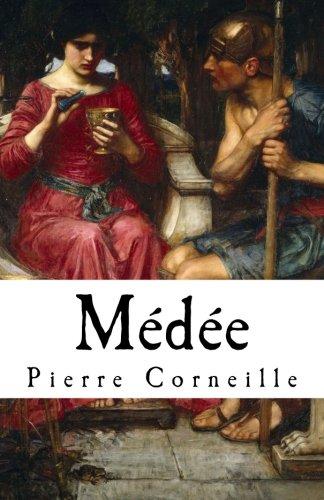 Médée: Pierre Corneille's Medea (1635) in English translation