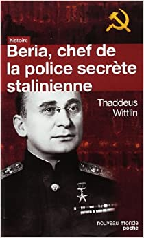 Beria : Chef de la police secrète stalinienne