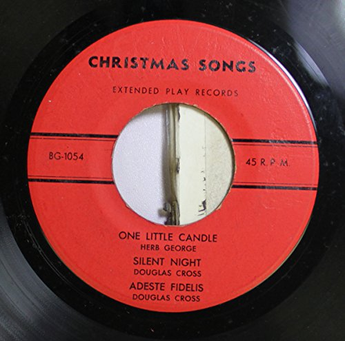HERB GEORGE DOUGLAS CROSS 45 RPM ONE LITTLE CANDLE SILENT NIGHT ADESTE FIDELES / WINTER WONDERLAND I Saw Mommy Kissing Santa Claus Santa Claus Is Coming To Town