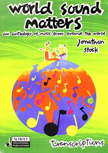 World Sound Matters - An Anthology of Music from Around the World: Performance Score (The World From Music Around)