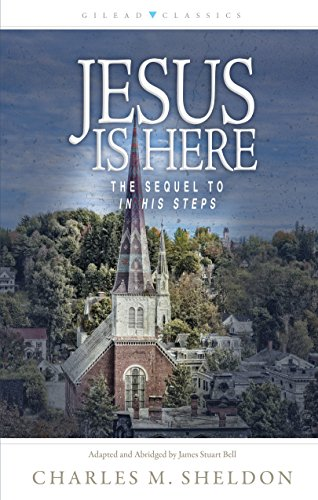 Jesus Is Here: The Sequel to In His Steps (English Edition)