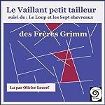 Le vaillant petit tailleur / Le loup et les sept chevreaux |  Frères Grimm