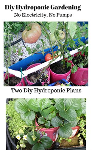 Diy Autopot System Plans: 2 Books in 1 Easy to build hydroponic grow systems
