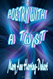 Poetry with a Twist, Mary Ann Harring-Duhart, 1105027813