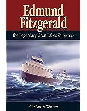 Edmund Fitzgerald: The Legendary Great Lakes Shipwreck