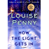 How the Light Gets In: A Chief Inspector Gamache Novel (A Chief Inspector Gamache Mystery Book 9)