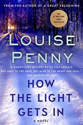 How the Light Gets In: A Chief Inspector Gamache Novel (A Chief Inspector Gamache Mystery Book 9) by [Penny, Louise]