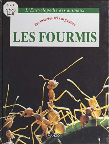 Les fourmis: Des insectes très organisés (French Edition)