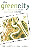 img - for The Green City: Sustainable Homes, Sustainable Suburbs book / textbook / text book