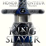 Kingslayer | Honor Raconteur