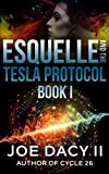Esquelle and the Tesla Protocol: Book I