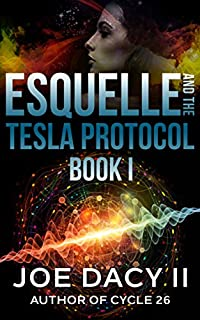 Esquelle And The Tesla Protocol by Joe Dacy ebook deal