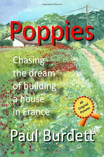Poppies: Chasing the dream of building a house in France