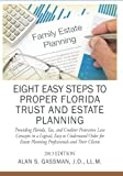 Eight Easy Steps to Proper Florida Trust and Estate Planning, Gas, Alan, 0985149485