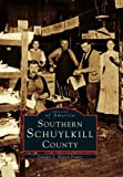 Southern Schuylkill County (Images of America)