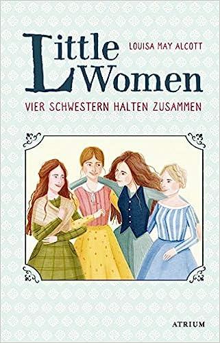 Little Women Vier Schwestern Halten Zusammen 9783855356539 Amazon Com Books