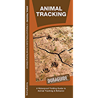 Animal Tracking: A Waterproof Folding Guide to Animal Tracking & Behavior (Duraguide Series) (English Edition)