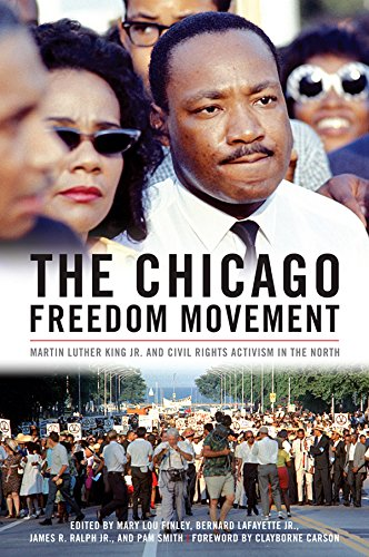 The Chicago Freedom Movement: Martin Luther King Jr. and Civil Rights Activism in the North (Civil Rights and the Struggle for Black Equality in the Twentieth Century) (Of The Gilbert King Hill)