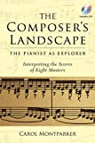 The Composers Landscape: The Pianist as Explorer - Interpreting the Scores of Eight Masters