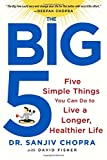 The Big Five: Five Simple Things You Can Do to Live a Longer, Healthier Life offers