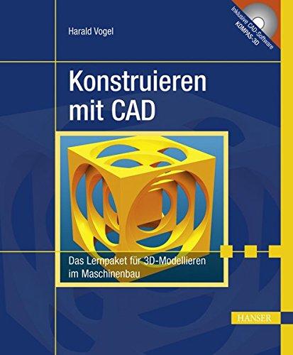 Konstruieren mit CAD: Das Lernpaket für 3D-Modellieren im Maschinenbau Gebundenes Buch – 5. Mai 2011 Harald Vogel 3446424016 CAD - Computer Aided Design CAD (Computer aided design)