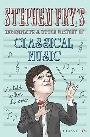 book cover of Stephen Fry\'s Incomplete and Utter History of Classical Music