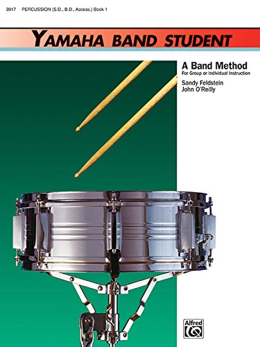 - Yamaha Band Student, Book 1: Percussion - Snare Drum, Bass Drum and Accessories (Yamaha Band Method)