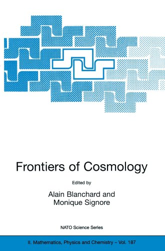 Frontiers of Cosmology: Proceedings of the NATO ASI on The Frontiers of Cosmology, Cargese, France from 8 -  20 September 2003 (Nato Science Series II:)