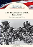 img - for The Transcontinental Railroad: The Gateway to the West (Milestones in American History) book / textbook / text book