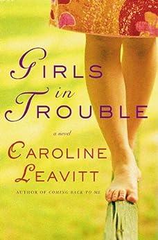 Girls in Trouble: A Novel by [Leavitt, Caroline]