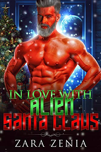 In Love With Alien Santa Claus: A Sci-Fi Alien Holiday Romance