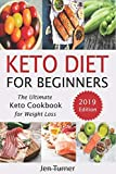 Keto Diet for Beginners: The Ultimate Keto Cookbook for Weight Loss - 2019 Edition