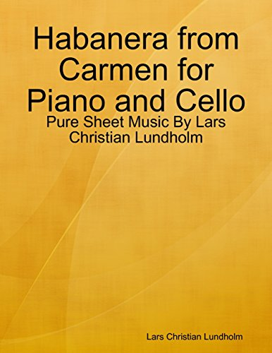 Habanera from Carmen for Piano and Cello - Pure Sheet Music By Lars Christian Lundholm