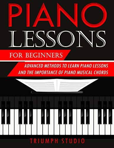 Piano Lessons for Beginners: Advanced Methods to Learn Piano Lessons and the Importance of Piano Musical Chords