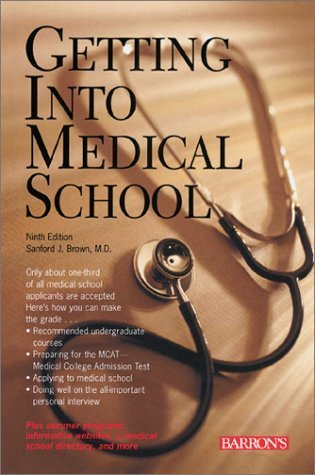 Getting Into Medical School by Sanford J. Brown M.D. - Mall Sanford Stores