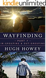 Wayfinding Part 7: In-Grouping and Out-Grouping (Kindle Single)