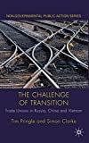 The Challenge of Transition: Trade Unions in Russia, China and Vietnam (Non-Governmental Public Action)