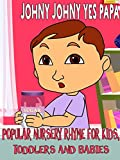 Johny Johny Yes Papa - Popular Nursery Rhyme for Kids Toddlers and Babies