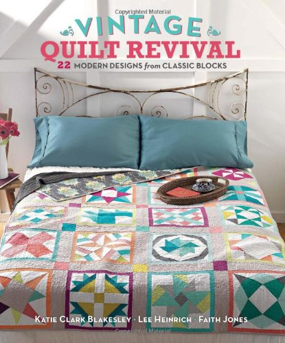 Book Cover: Vintage Quilt Revival: 22 Modern Designs from Classic Blocks
