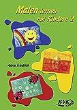 Malen lernen mit Kindern Bd. 2