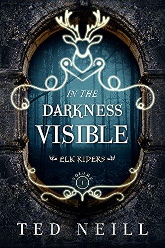 In the Darkness Visible: Elk Riders Volume I Elk Sword