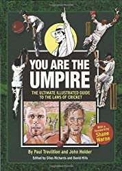 You Are The Umpire: An Illustrated Guide to the Laws of Cricket